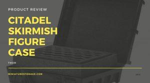 Citadel Skirmish Case Review