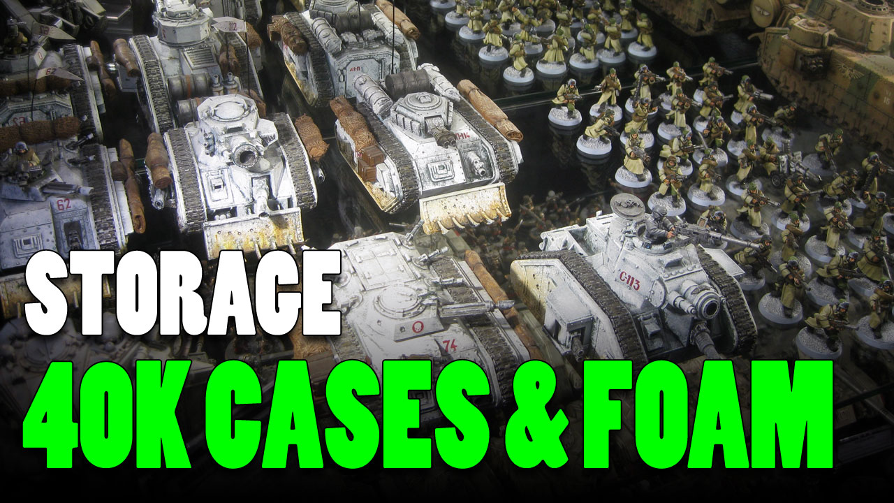 Foam Trays & Cases for Warhammer 40K